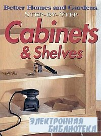 Step-by-Step Cabinets & Shelves (new edition)