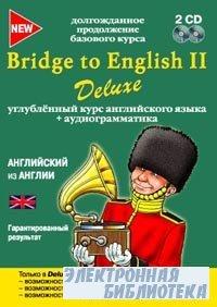 Bridge To English II Deluxe. Углубленный курс английского языка + аудиограм ...