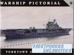 Yorktown Class Carriers (Warship Pictorial No. 9)
