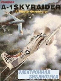 Douglas A-1 Skyraider: A Photo Chronicle