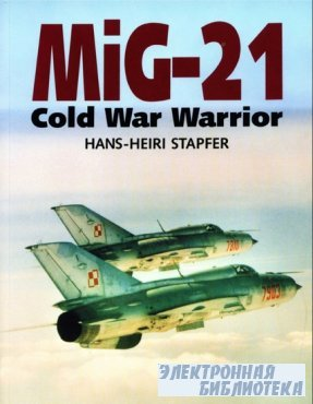 Mig-21: Cold War Warrior