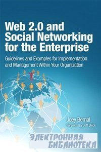 Web 2.0 and Social Networking for the Enterprise: Guidelines and Examples f ...