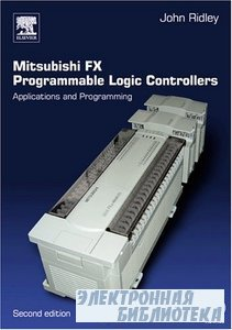 Mitsubishi FX Programmable Logic Controllers, 2 Ed: Applications and Programming