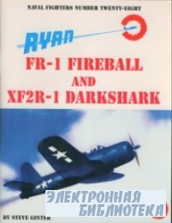 Ryan FR-1 Fireball And XF2R-1 Darkshark (Naval Fighters Series No 28)