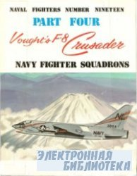 Vought's F-8 Crusader. Part Four: Navy Fighter Squadrons (Naval Fighters Series No 19)