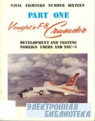Vought's F-8 Crusader. Part One: Development and Testing, Foreign Users an ...
