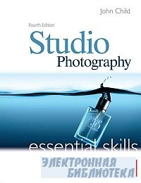 Studio Photography - Essetial Skills Fourth Edition 2008