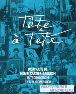 Tete-a-tete. Portraits by Henri Cartier-Bresson