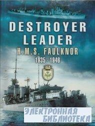 Destroyer Leader: H.M.S. Faulknor 1935 - 1946