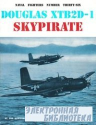Douglas XTB2D-1 Skypirate (Naval Fighters Series No 36)