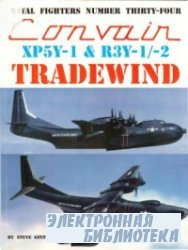 Convair XP5Y-1 & R3Y-1/-2 Tradewind (Naval Fighters Series No 34)