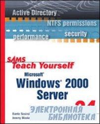 Microsoft Windows 2000 Server in 24 Hours