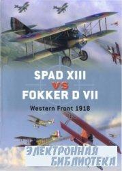 Spad XIII vs Fokker D VII. Western Front 1918 [Osprey Duel 17]