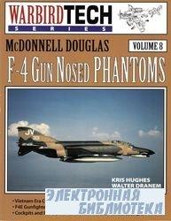 McDonnell Douglas F-4 Gun Nosed Phantoms (WarbirdTech) Vol.8