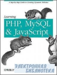 Learning PHP, MySQL, and JavaScript: A Step-by-Step Guide to Creating Dynam ...