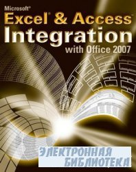 Microsoft Excel & Access Integration: with Office 2007 (+source code)