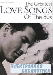 The Greatest Love Songs of the 80s