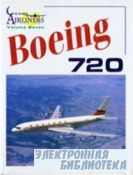 Boeing 720 (Great Airliners Series, Vol. 7)