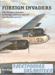 Foreign Invaders: The Douglas Invader in Foreign Military and US Clandestin ...