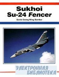 Sukhoi Su-24 Fencer: Soviet Swing-Wing Bomber