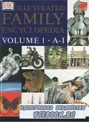 Illustrated Family Encyclopedia. Volume 1