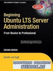 Beginning Ubuntu Server LTS Administration From Novice to Professional