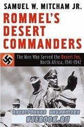 Rommel's Desert Commanders: The Men Who Served the Desert Fox, North Africa ...