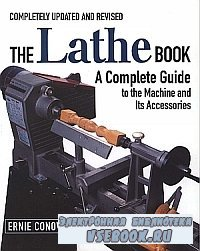 The Lathe Book - A Complete Guide to the Machine and its Accessories