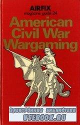 Airfix Magazine Guide 24 American Civil War Wargaming