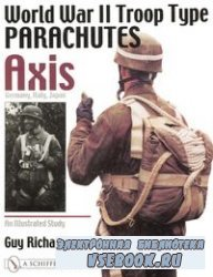 World War II Troop Type Parachutes. Volume One. Axis: Germany, Italy, Japan ...