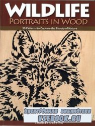 Wildlife Portraits in Wood - 30 Patterns to Capture the Beauty of Nature