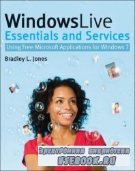 Windows Live Essentials and Services: Using Free Microsoft Applications for ...
