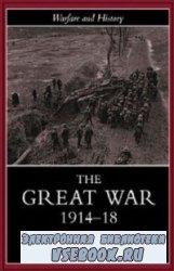 The Great War 1914-1918 (Warfare and History)