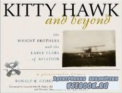 Kitty Hawk and Beyond: The Wright Brothers and the Early Years of Aviation: ...