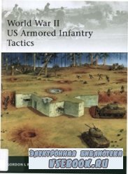 World War II US Armored Infantry Tactics [Osprey Elite 176]