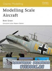 Modelling Scale Aircraft [Osprey Modelling 41]