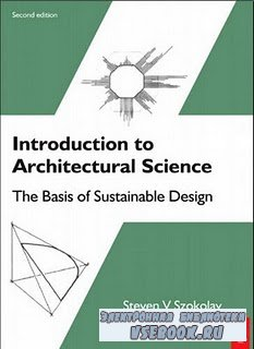 Introduction to Architectural Science: The Basis of Sustainable Design
