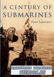 History Press A Century of Submarines