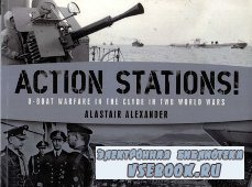 Action Stations!: U-boat Warfare in the Clyde in Two World Wars