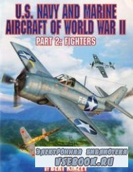 U.S. Navy and Marine Aircraft of World War II Part 2: Fighters