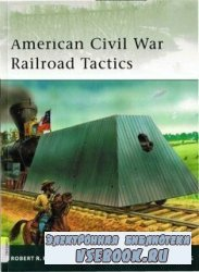 American Civil War Railroad Tactics [Osprey Elite 171]
