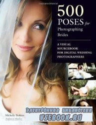 500 Poses for Photographing Brides: A Visual Sourcebook for Professional Di ...