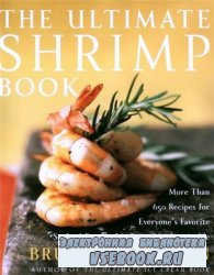 The Ultimate Shrimp Book: More than 650 Recipes for Everyone's Favorite Se ...