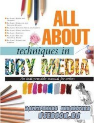 All About Techniques in Dry Media
