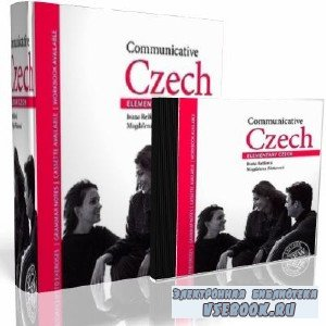 Communicative Czech. Elementary Czech. Курс разговорного чешского языка (уч ...