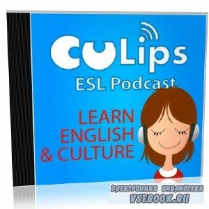 CuLips ESL Podcast. Learn English & Culture. Подкасты для изучения английск ...