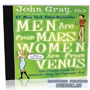 J. Gray. Men Are from Mars, Women Are from Venus (audiobook)