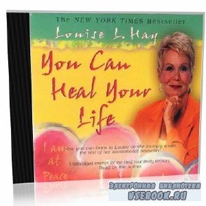 L. Hay. You Can Heal Your Life (audiobook)