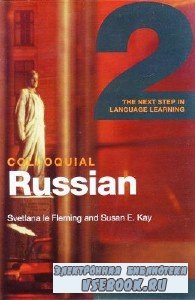 S. Fleming. Colloquial Russian 2. The Next Step in Language Learning (с ауд ...