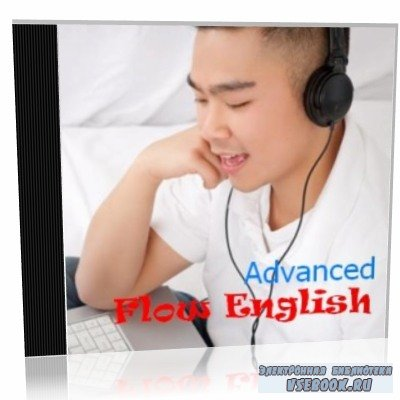 C. Moses. Flow English Advanced (аудиокурс)